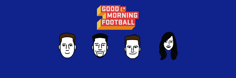 Good Morning Football : Good morning football