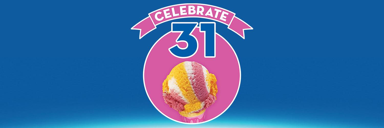 Baskin-Robbins: CELEBRATE 31